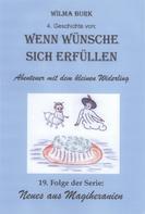 Wilma Burk: Wenn Wünsche sich erfüllen 4. Geschichte