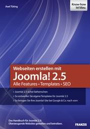 Webseiten erstellen mit Joomla! 2.5 - Alle Features, Templates, SEO