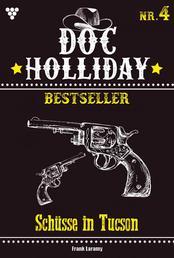 Doc Holliday Bestseller 4 – Western - Schüsse in Tucson