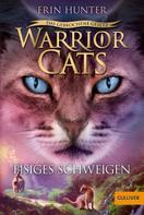 Erin Hunter: Warrior Cats - Das gebrochene Gesetz - Eisiges Schweigen ★★★★★