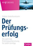 Sabine Grotehusmann: Der Prüfungserfolg