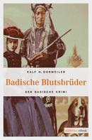 Ralf Dorweiler: Badische Blutsbrüder ★★★★