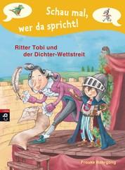 Schau mal, wer da spricht - Ritter Tobi und der Dichter-Wettstreit - Band 4