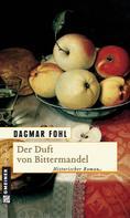 Dagmar Fohl: Der Duft von Bittermandel ★★★★