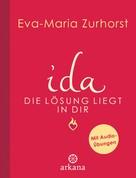 Eva-Maria Zurhorst: ida - Die Lösung liegt in dir ★★★★
