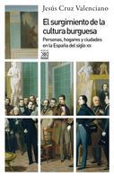 Jesús Cruz Valenciano: El surgimiento de la cultura burguesa