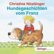 Hundegeschichten vom Franz - Ungekürzte Lesung