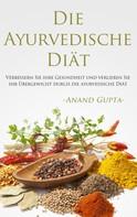 Anand Gupta: Die Ayurvedische Diät ★★★