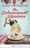 Franz Hafermeyer: Das Extrawurscht-Manöver ★★★★