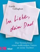 Garth Callaghan: In Liebe, dein Dad ★★★★★