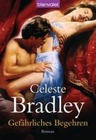Celeste Bradley: Gefährliches Begehren ★★★★
