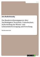 Jens Budischowsky: Das Bundesverfassungsgesetz über Nachhaltigkeit, Tierschutz, Umweltschutz, Sicherstellung der Wasser- und Lebensmittelversorgung und Forschung
