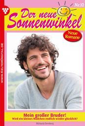 Der neue Sonnenwinkel 10 – Familienroman - Mein großer Bruder!