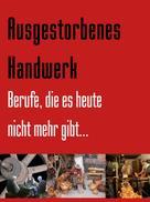Friedrich Zwiebler: Ausgestorbenes Handwerk ★★★