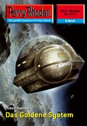"Perry Rhodan 2313: Das Goldene System - Perry Rhodan-Zyklus ""Terranova"""