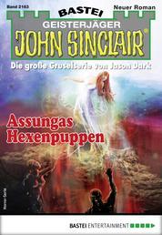 John Sinclair 2163 - Horror-Serie - Assungas Hexenpuppen