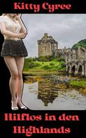 Kitty Cyree: Hilflos in den Highlands