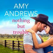 Nothing But Trouble - Credence, Colorado, Book 1 (Unabridged)