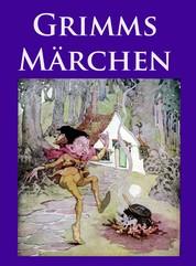 Grimms Märchen - Vollständige Ausgabe mit vielen, klassischen Illustrationen