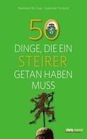 Gabriela Timischl: 50 Dinge, die ein Steirer getan haben muss