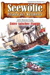 Seewölfe - Piraten der Weltmeere 3 - Unter falscher Flagge