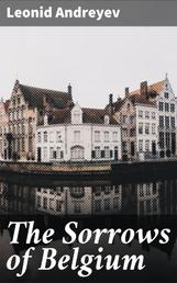 The Sorrows of Belgium - A Play in Six Scenes