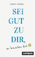 Horst Conen: Sei gut zu dir, wir brauchen dich ★★★★