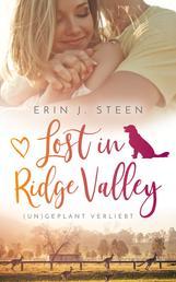 Lost in Ridge Valley - (UN)GEPLANT VERLIEBT