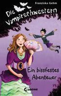 Franziska Gehm: Die Vampirschwestern 2 - Ein bissfestes Abenteuer ★★★★★