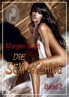 Morgan Boyd: Die Sexmaschine - Band 2 ★★★★