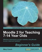 Mary Cooch: Moodle 2 for Teaching 7-14 Year Olds Beginner's Guide
