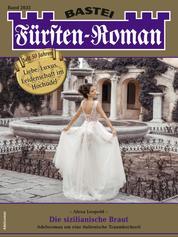 Fürsten-Roman 2633 - Die sizilianische Braut