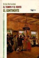Erico Verissimo: El tiempo y el viento - Vol. 1 - El continente