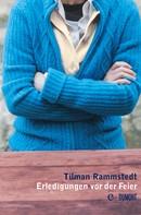 Tilman Rammstedt: Erledigungen vor der Feier ★