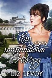 Ein unrühmlicher Herzog - Ein Regency-Roman