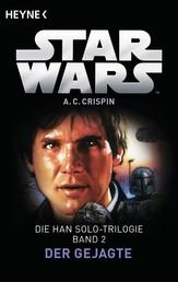 Star Wars™: Der Gejagte - Die Han Solo-Trilogie - Band 2 - Roman