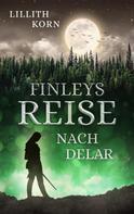 Lillith Korn: Finleys Reise nach Delar