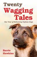Barrie Hawkins: Twenty Wagging Tales