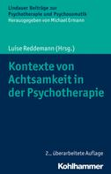 Luise Reddemann: Kontexte von Achtsamkeit in der Psychotherapie