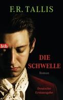 F.R. Tallis: Die Schwelle ★★★★