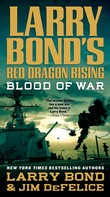 Larry Bond: Larry Bond's Red Dragon Rising: Blood of War ★★★★