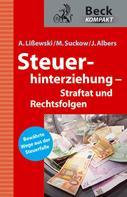 Arne Lißewski: Steuerhinterziehung – Straftat und Rechtsfolgen ★