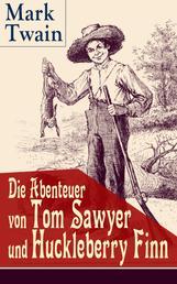 Die Abenteuer von Tom Sawyer und Huckleberry Finn - Illustrierte Ausgabe