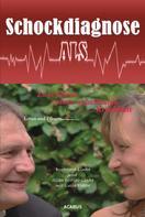 Burkhard Linke: Schockdiagnose ALS. Leben und Pflegen: Zwei Seiten einer unheilbaren Krankheit ★★★★★