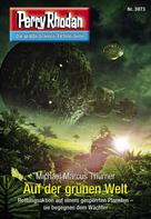 Michael Marcus Thurner: Perry Rhodan 3073: Auf der grünen Welt ★★★★