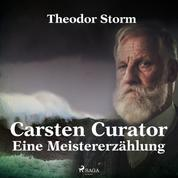 Carsten Curator - Eine Meistererzählung (Ungekürzt)