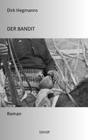 Dirk Hegmanns: Der Bandit