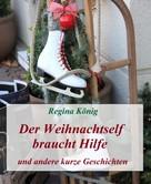 Regina König: Der Weihnachtself braucht Hilfe