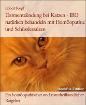 Darmentzündung bei Katzen IBD behandeln mit Homöopathie und Schüsslersalzen - Ein homöopathischer und naturheilkundlicher Ratgeber