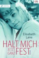 Elizabeth Lane: Halt mich jetzt ganz fest ★★★★